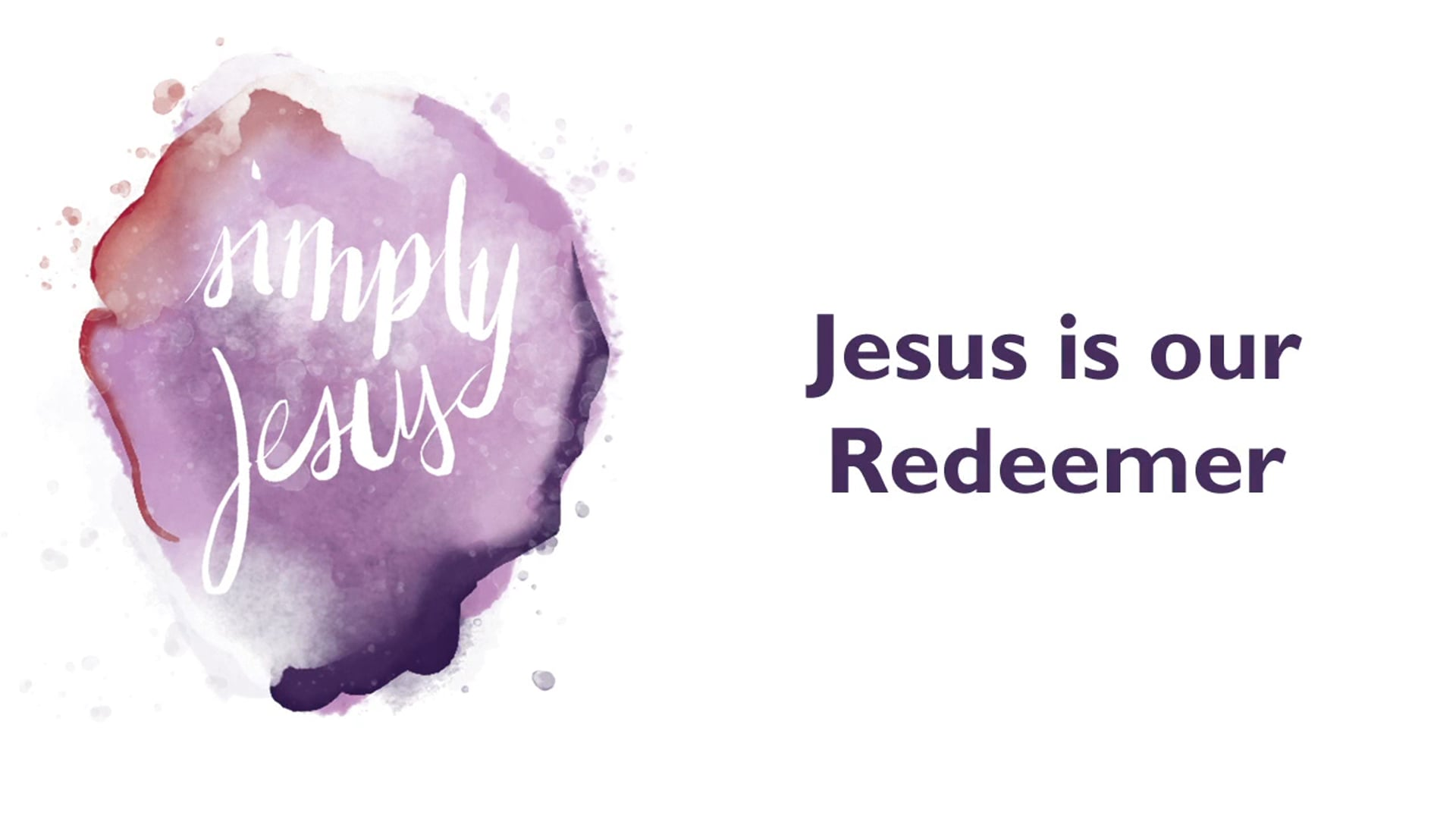 Simply Jesus // Colossians 1: Week 3