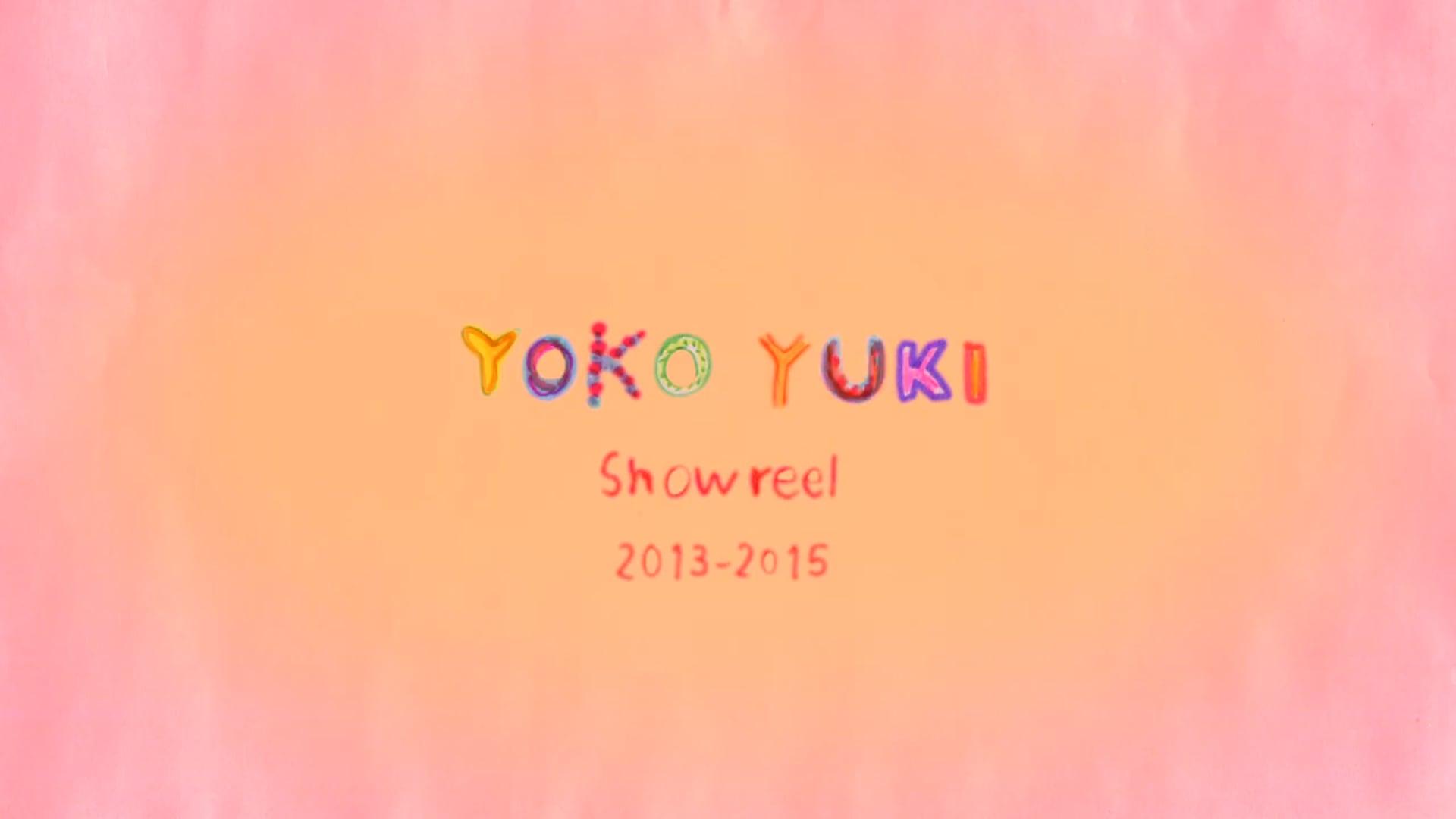 YokoYuki ShowReel 2013-2015