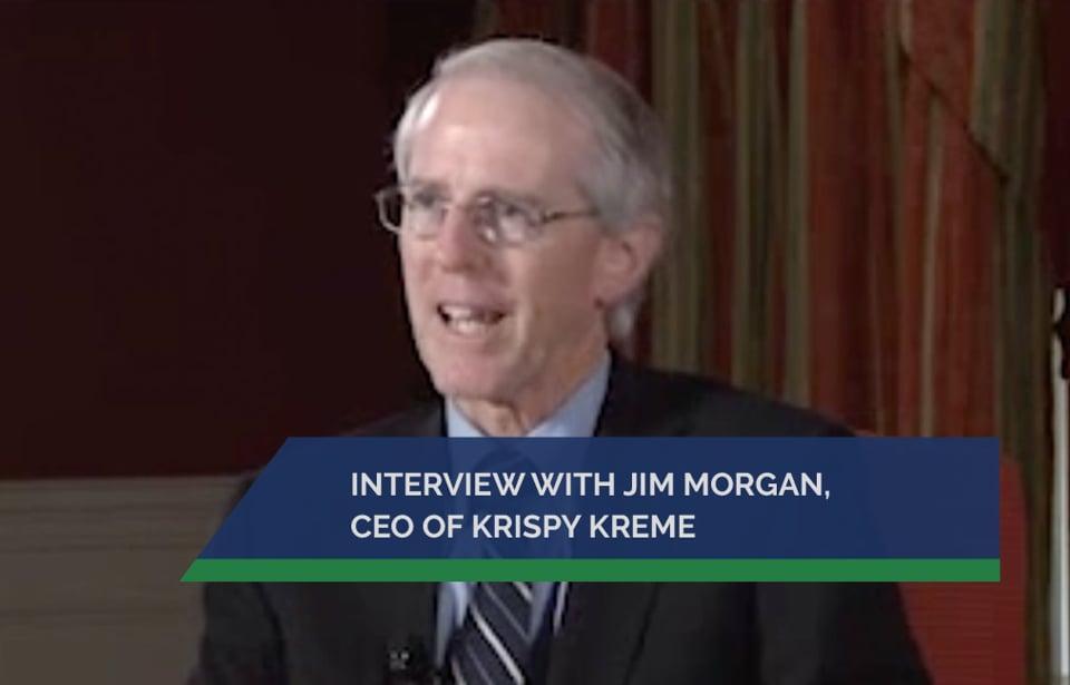 Interview with Jim Morgan, CEO of Krispy Kreme