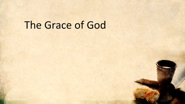 The Grace of God - Jan. 31, 2016