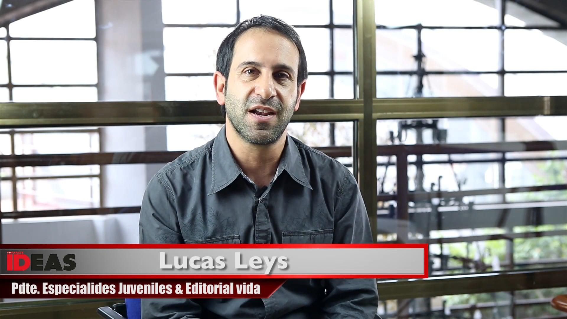IDEAS. Lucas Leys. 3 ideas para el liderazgo juvenil.