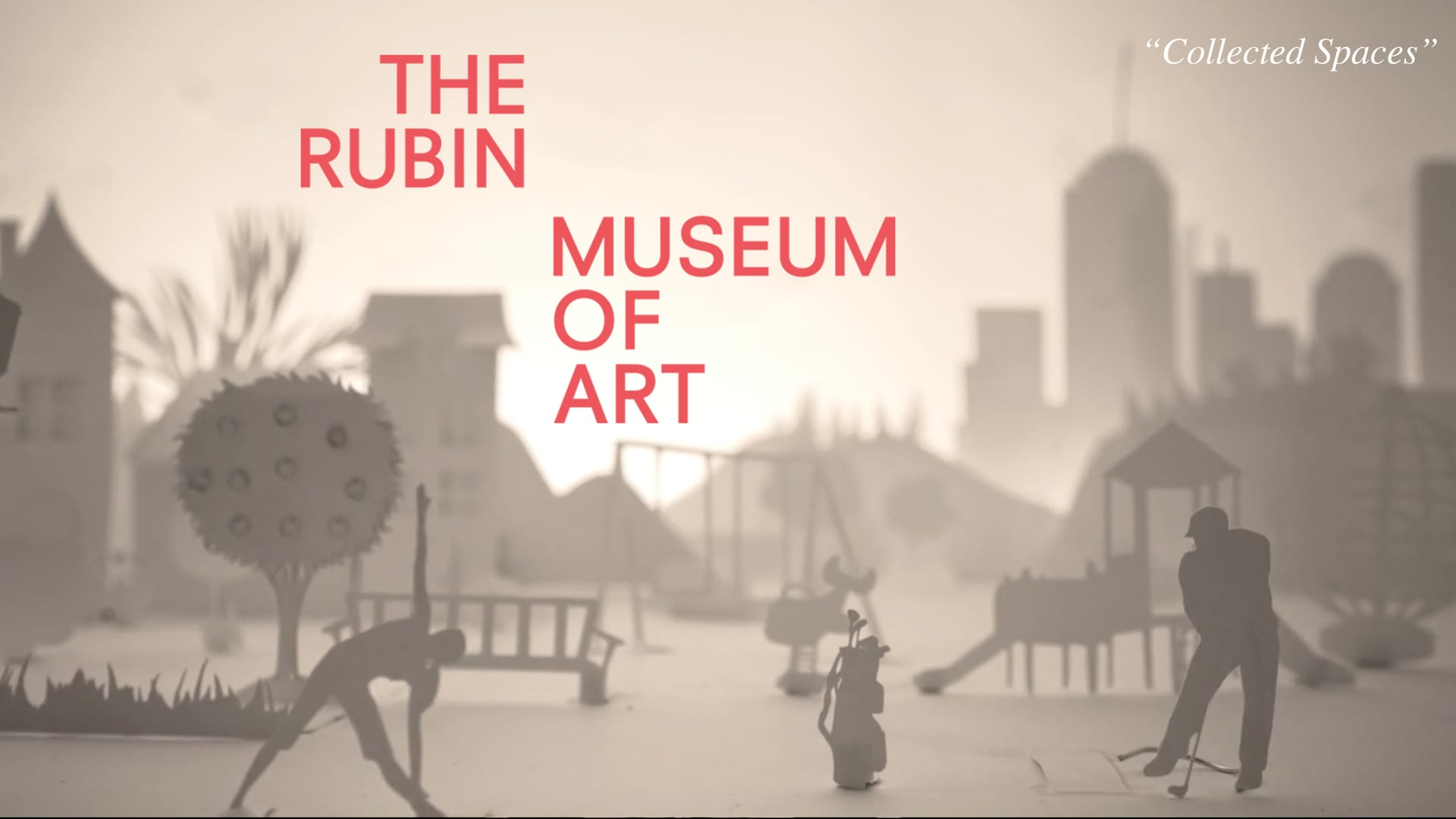 """The Rubin Museum - """"Collected Spaces"""""""