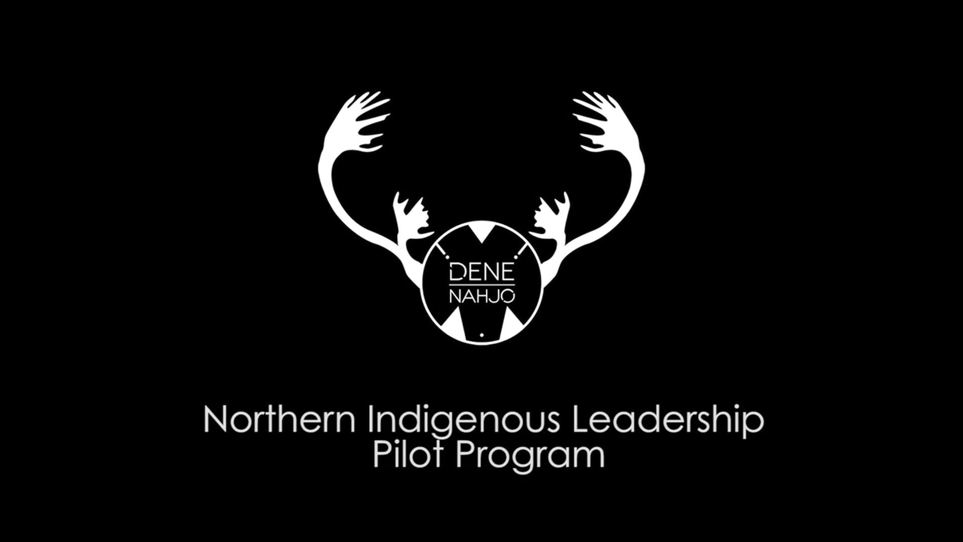 Dene Nahjo: Northern Indigenous Leadership Pilot Workshop