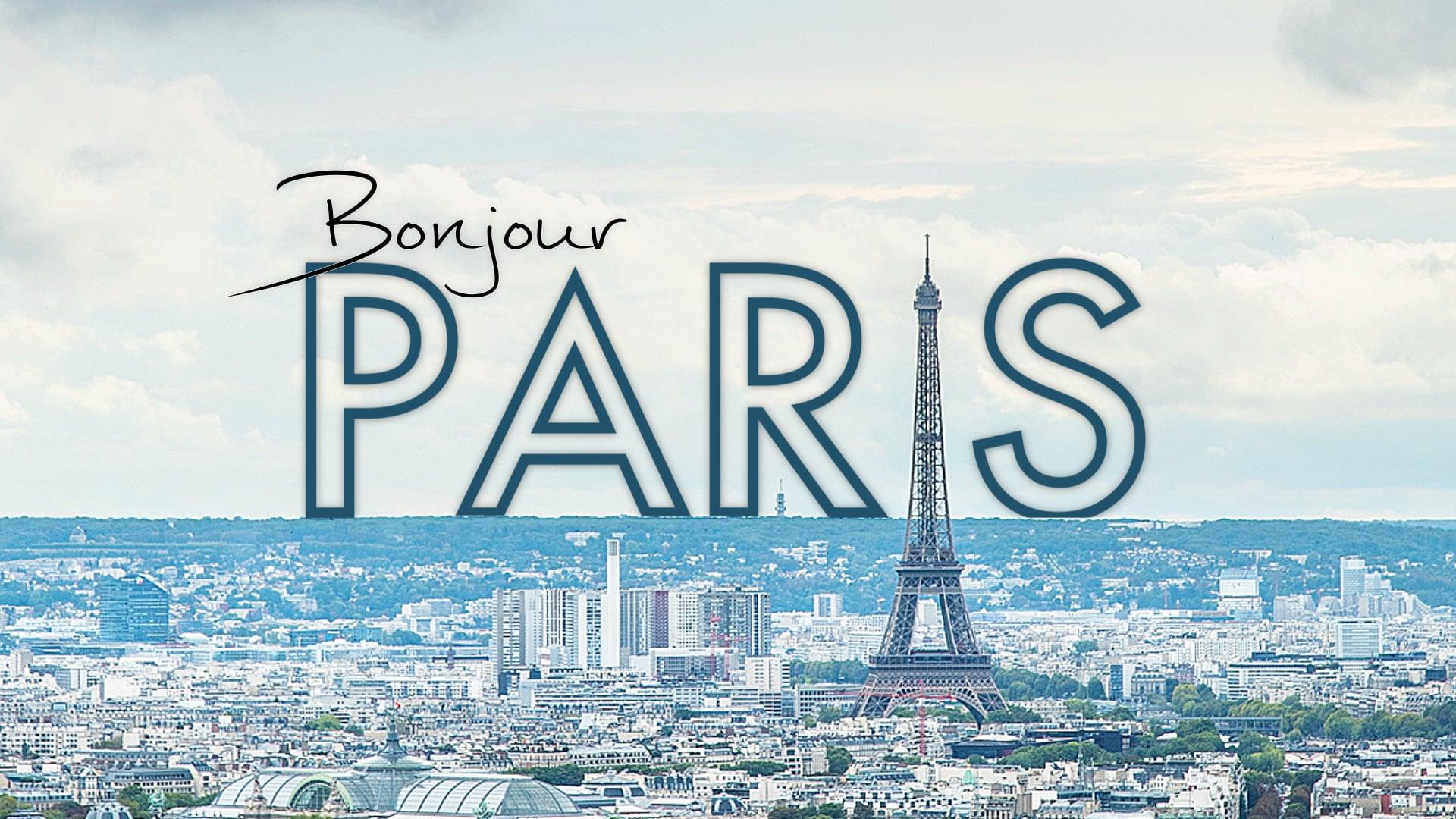 Bonjour Paris   A Hyperlapse Film - In 4K