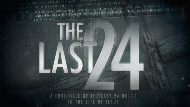 The Last 24: The Upper Room - 2-28-16