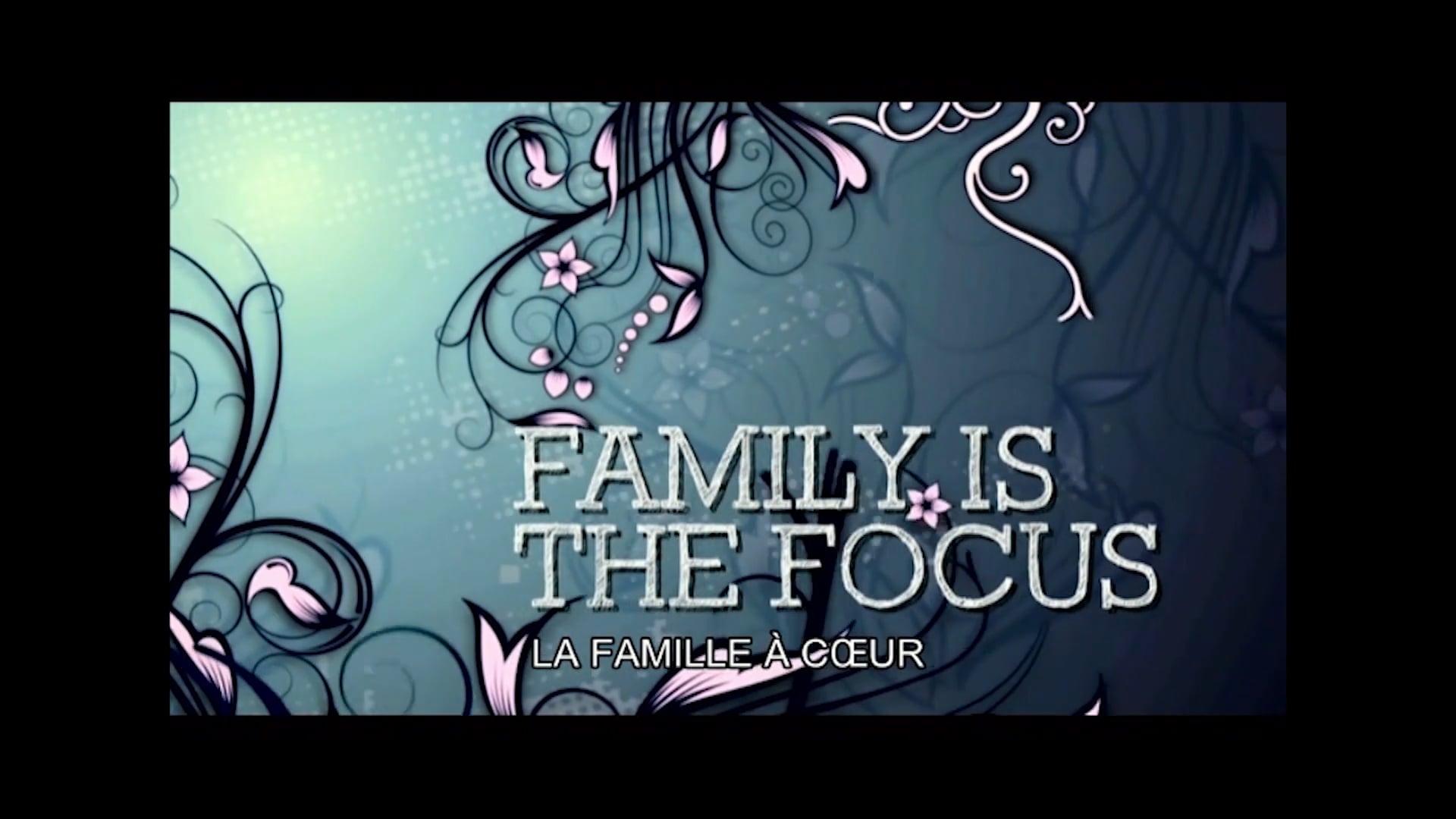 Family is the Focus | La famille à cœur