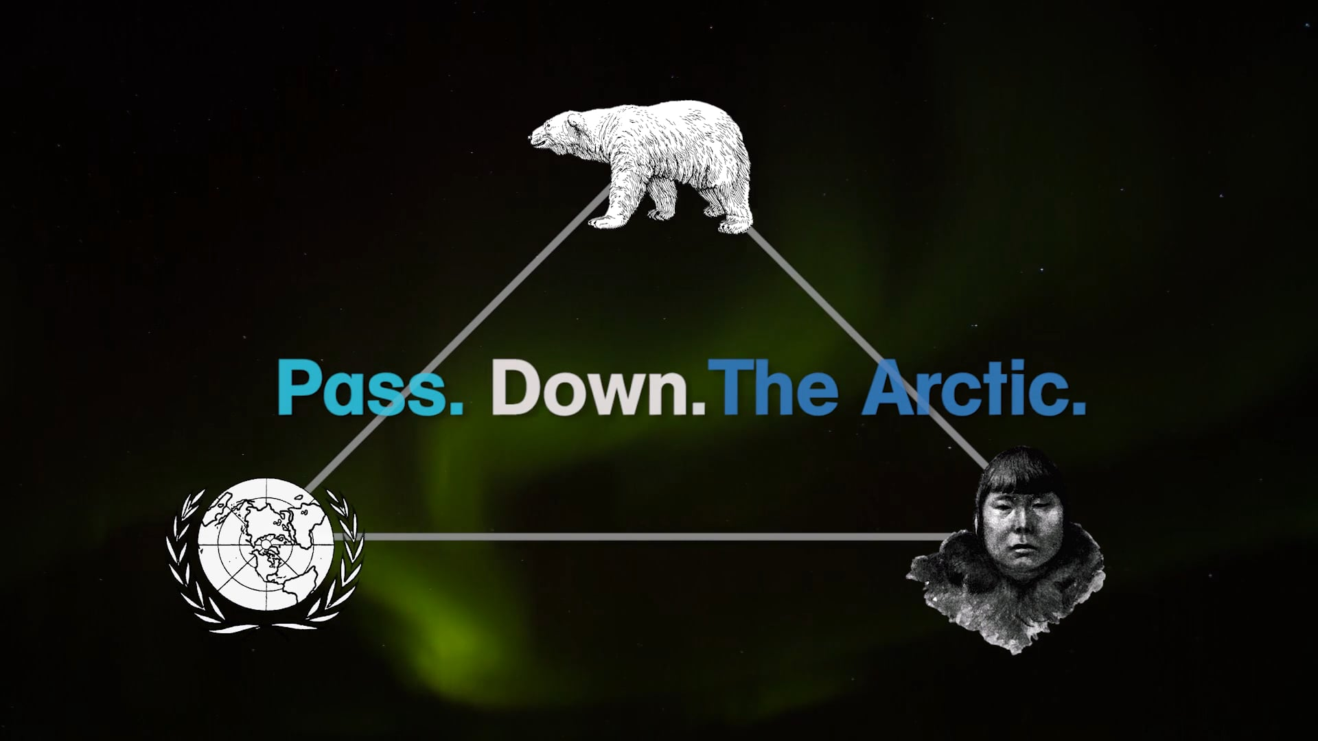 PASS. DOWN. THE ARCTIC