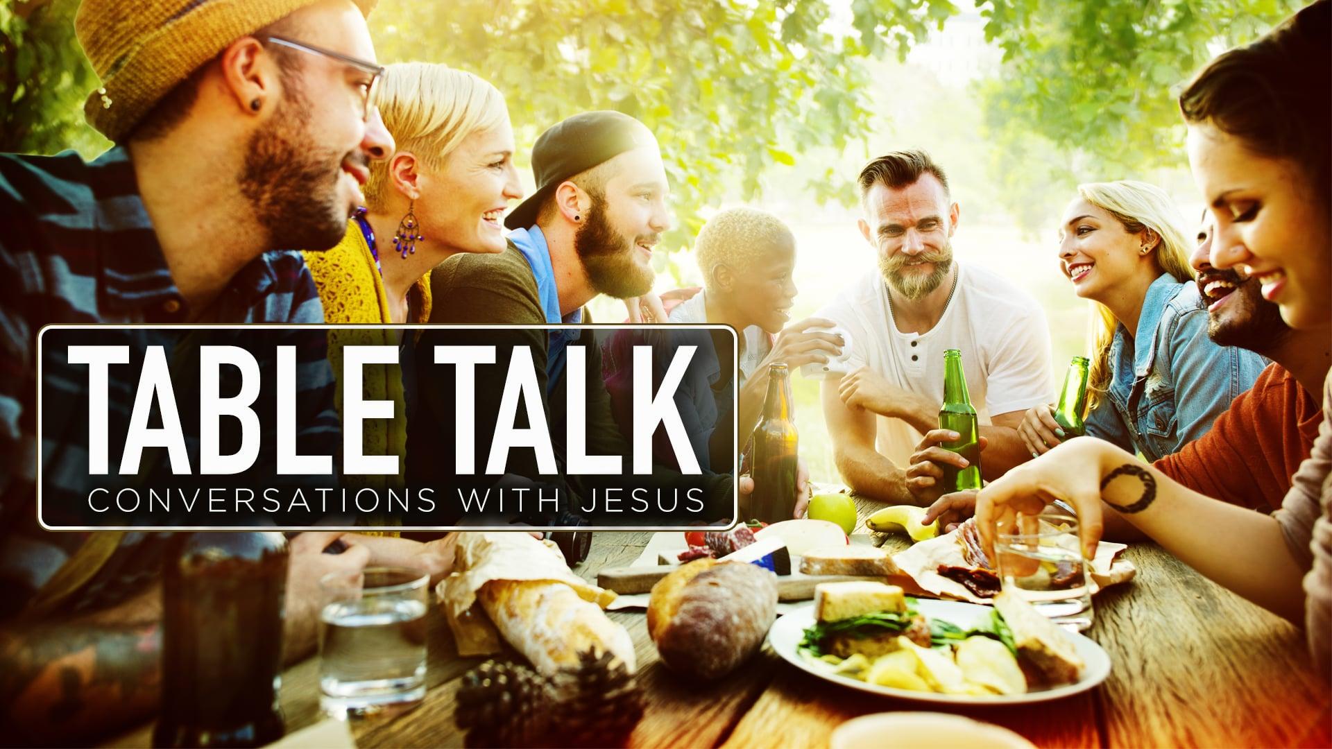 Table Talk - Part 2