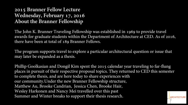 Brook Candrian Presentation - 2015 Branner Fellowship Arch Lecture