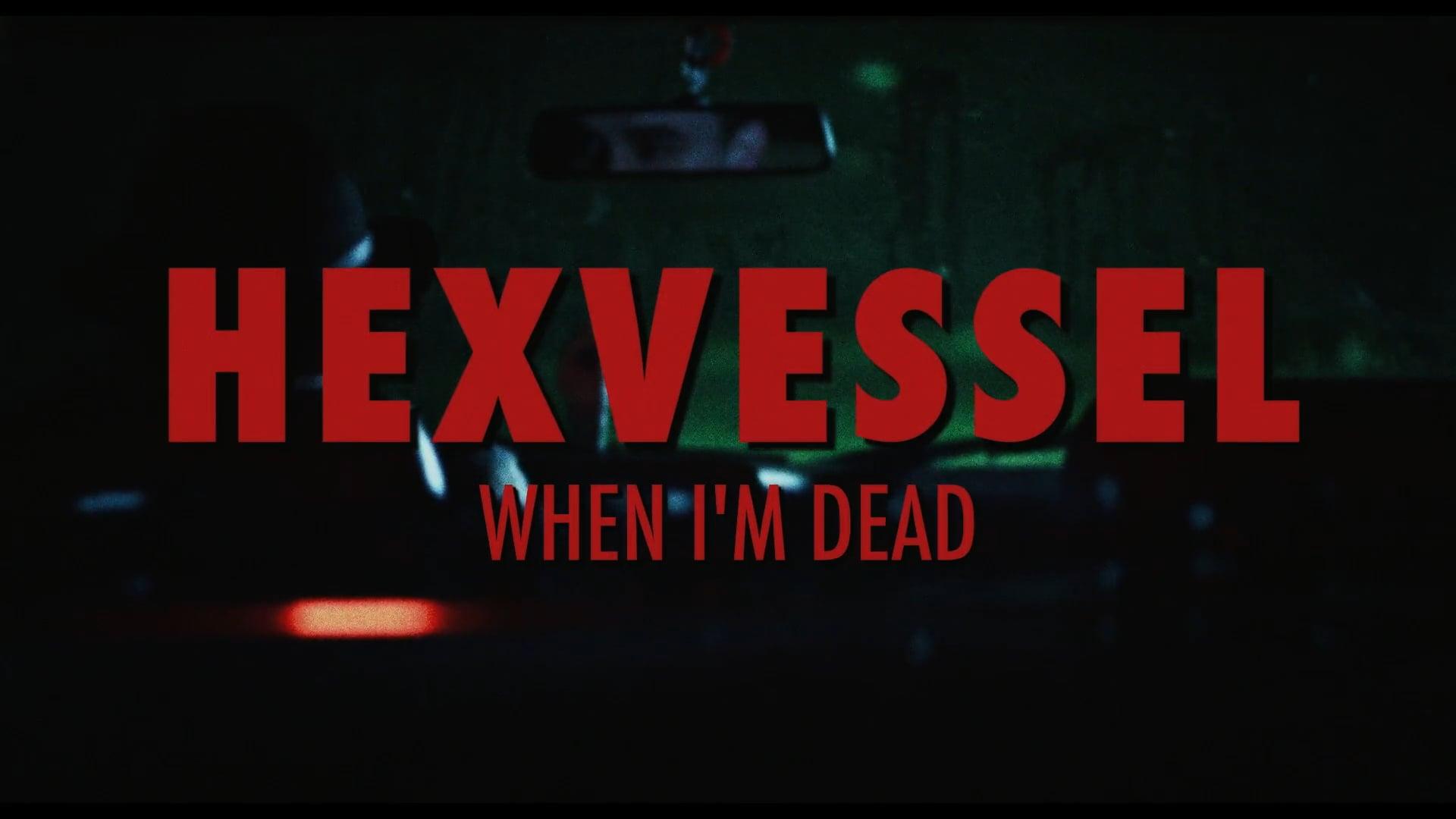 Hexvessel: When I'm Dead (2016)