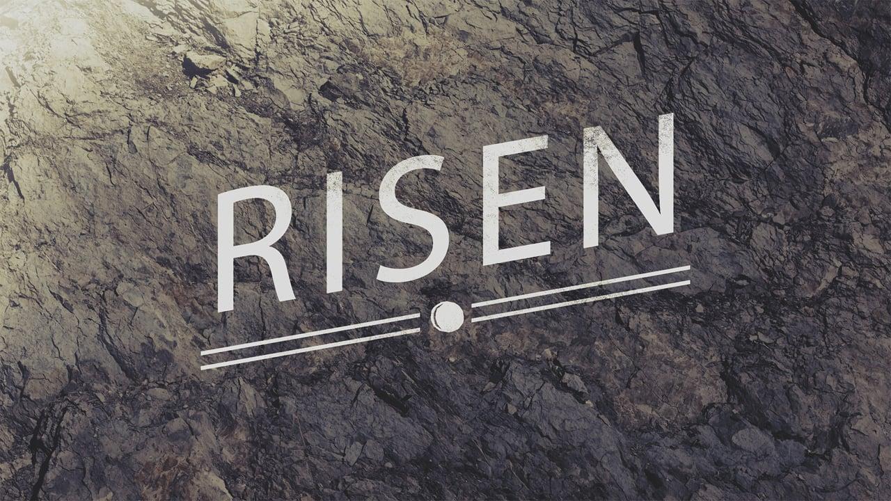 Risen - Week 4 (Easter Sunday 2016)