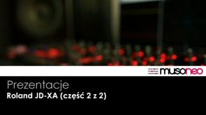 Roland JD-XA (odcinek 2 z 2)