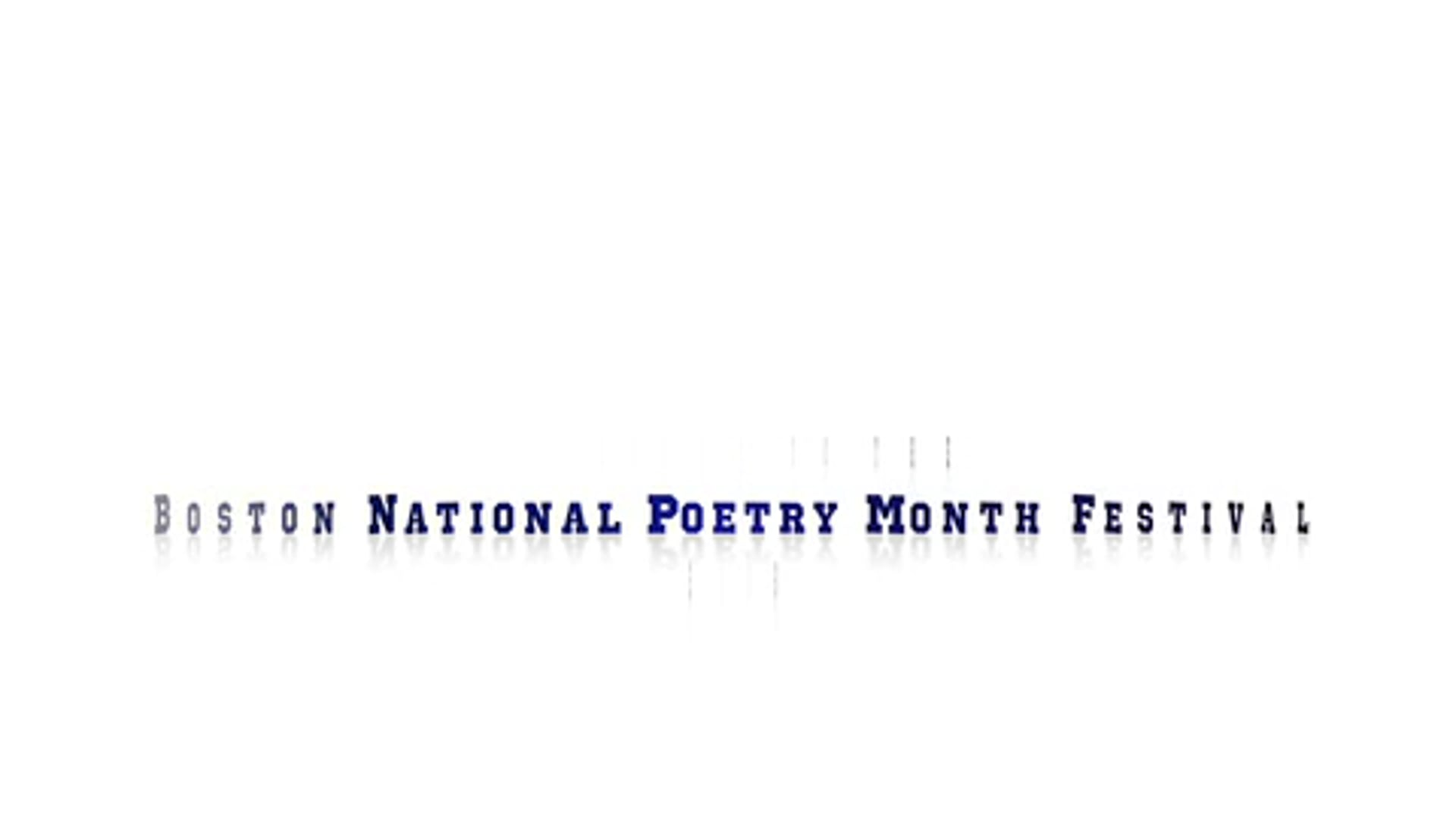 Boston National Poetry Month Festival - 2016 -- Executive Produce: Lucy Holstedt