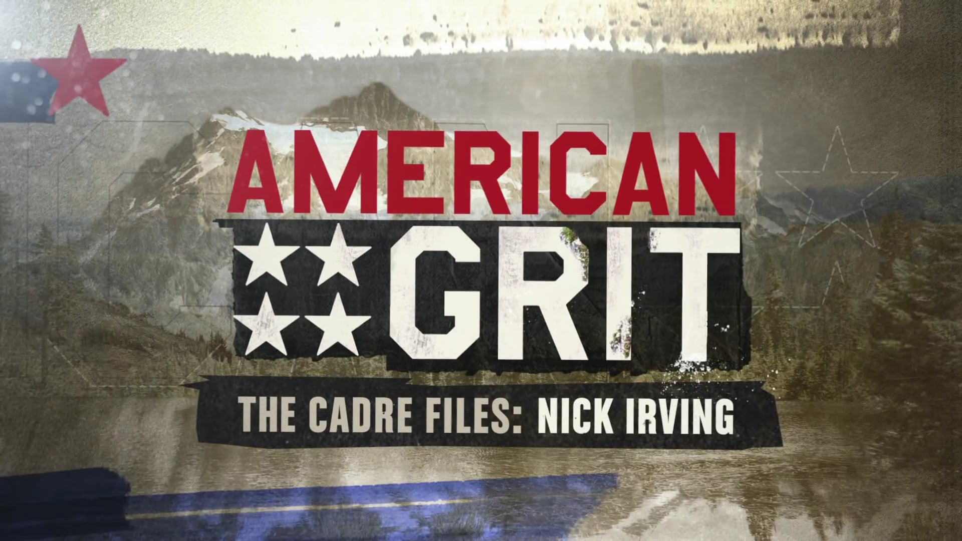 AMERICAN GRIT   THE CADRE FILES: NICK IRVING   FOX BROADCASTING