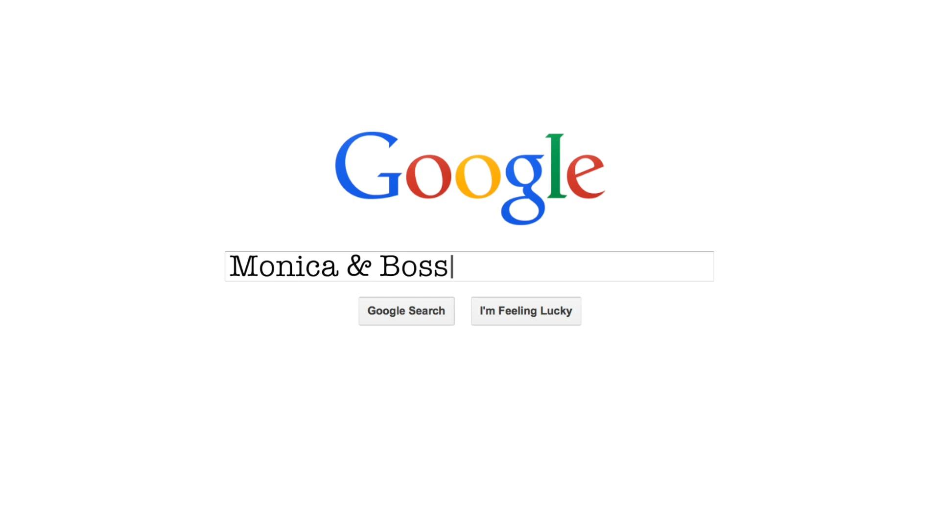 Monica & Boss