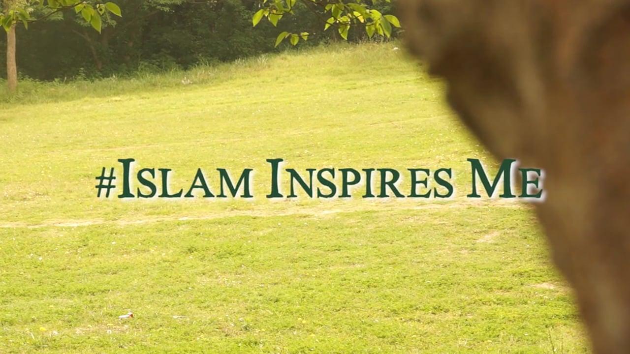 #Islam Inspires Me