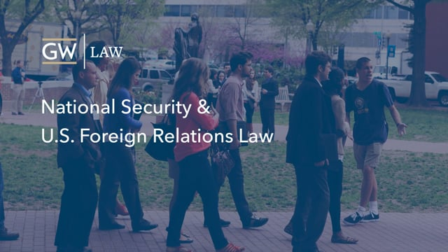 Informational video about the National Security and U.S. Foreign Relations Law Program