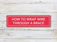 How to Wrap Wire Through a Brace