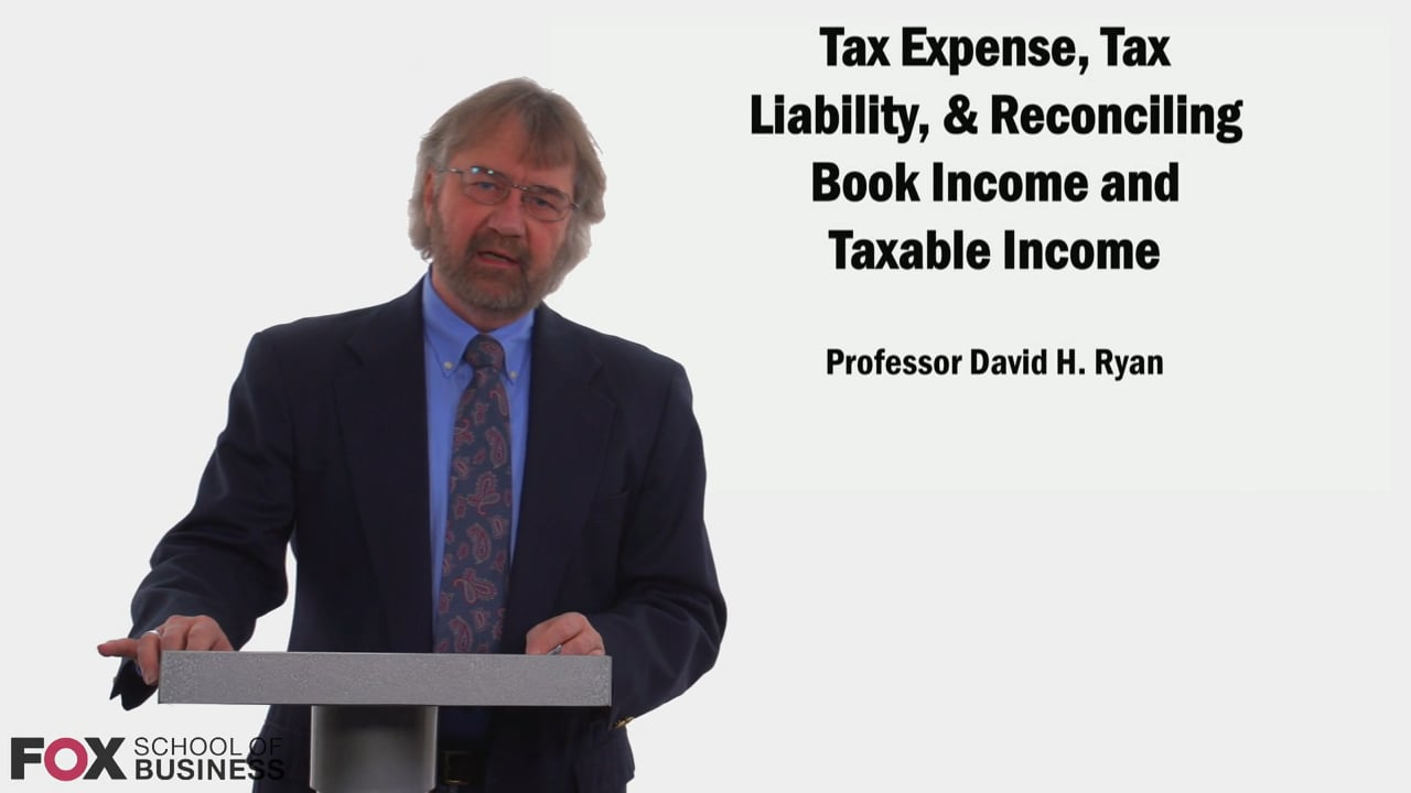 58793Tax Expense, Tax Liability, & Reconciling Book Income