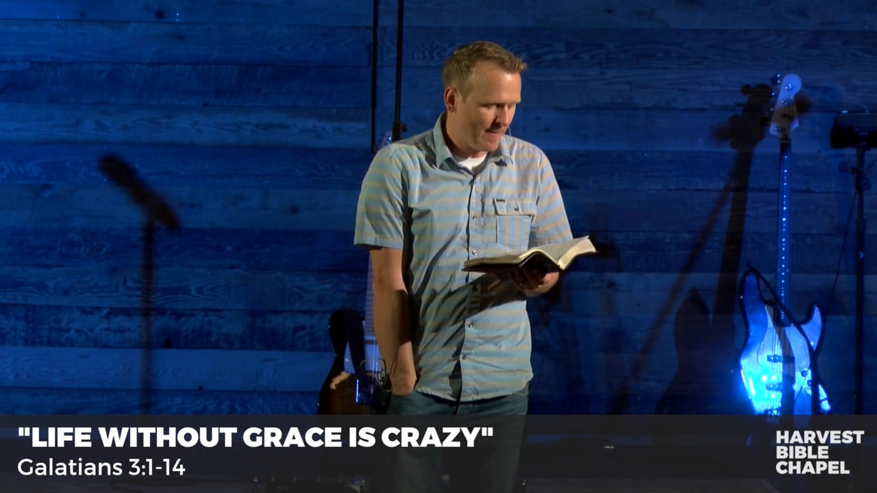 Life Without Grace Is Crazy