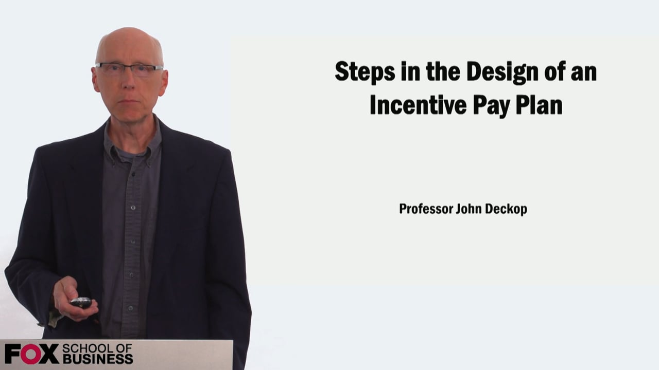 58901Steps in the Design of an Incentive Pay Plan