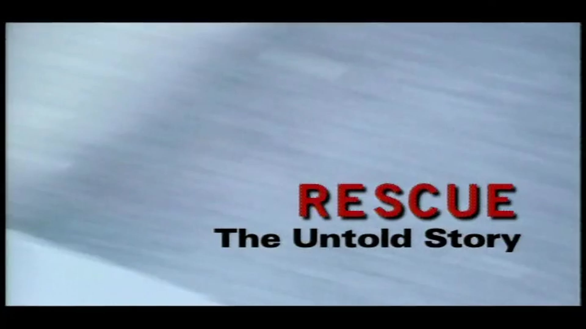 Rescue: The Untold Story