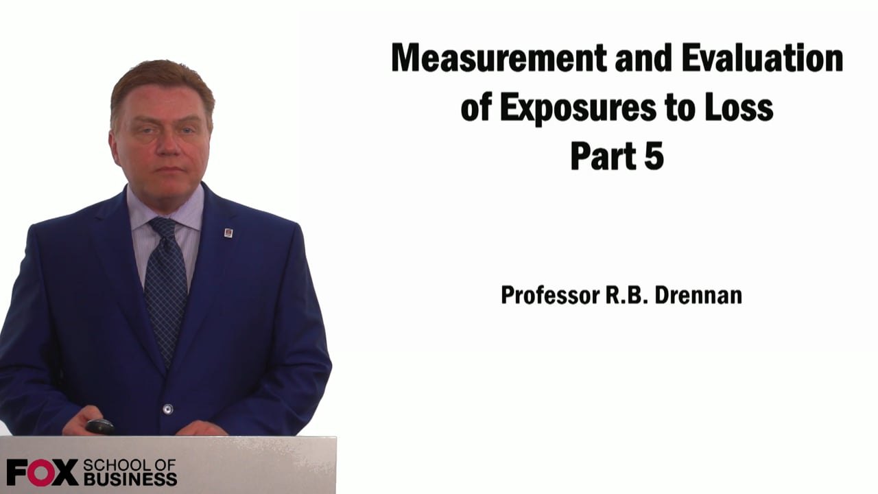 59014Measurement & Evaluation of Exposure to Loss Pt.5