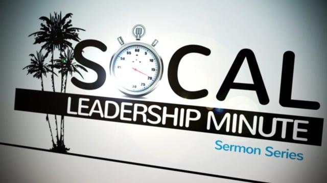 SoCal Leadership Minute - Sermon Series