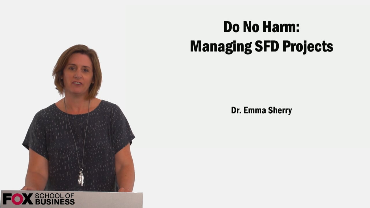 60591Do No Harm: Managing SFD Projects