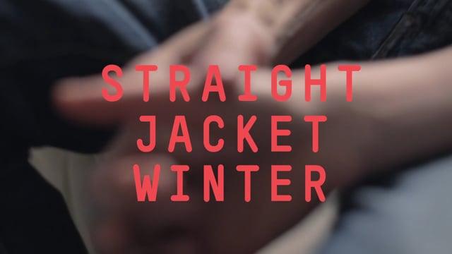 video: Straight Jacket Winter