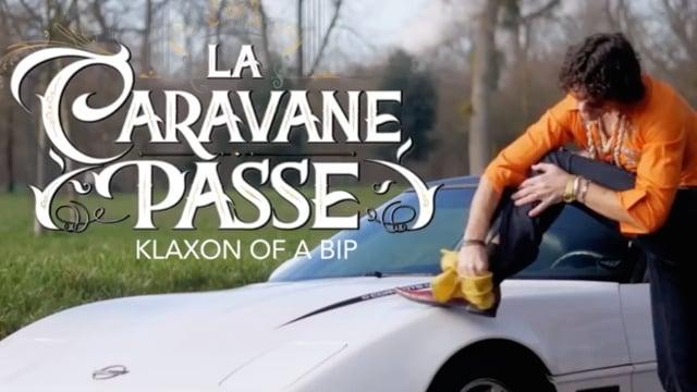 La Caravane Passe - KLAXON OF A BIP
