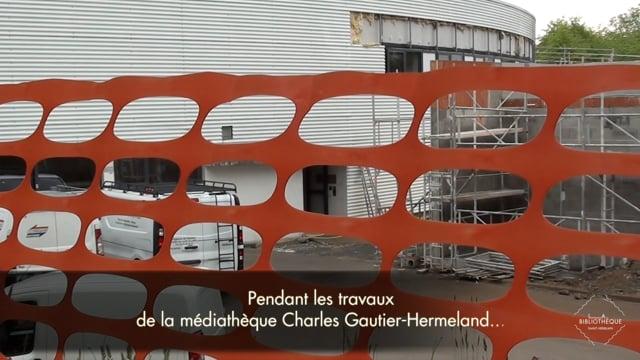 Pendant les travaux de la médiathèque Charles-Gautier-Hermeland...