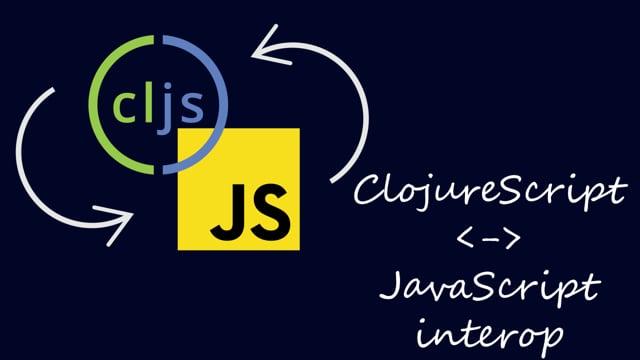 4. ClojureScript Interop