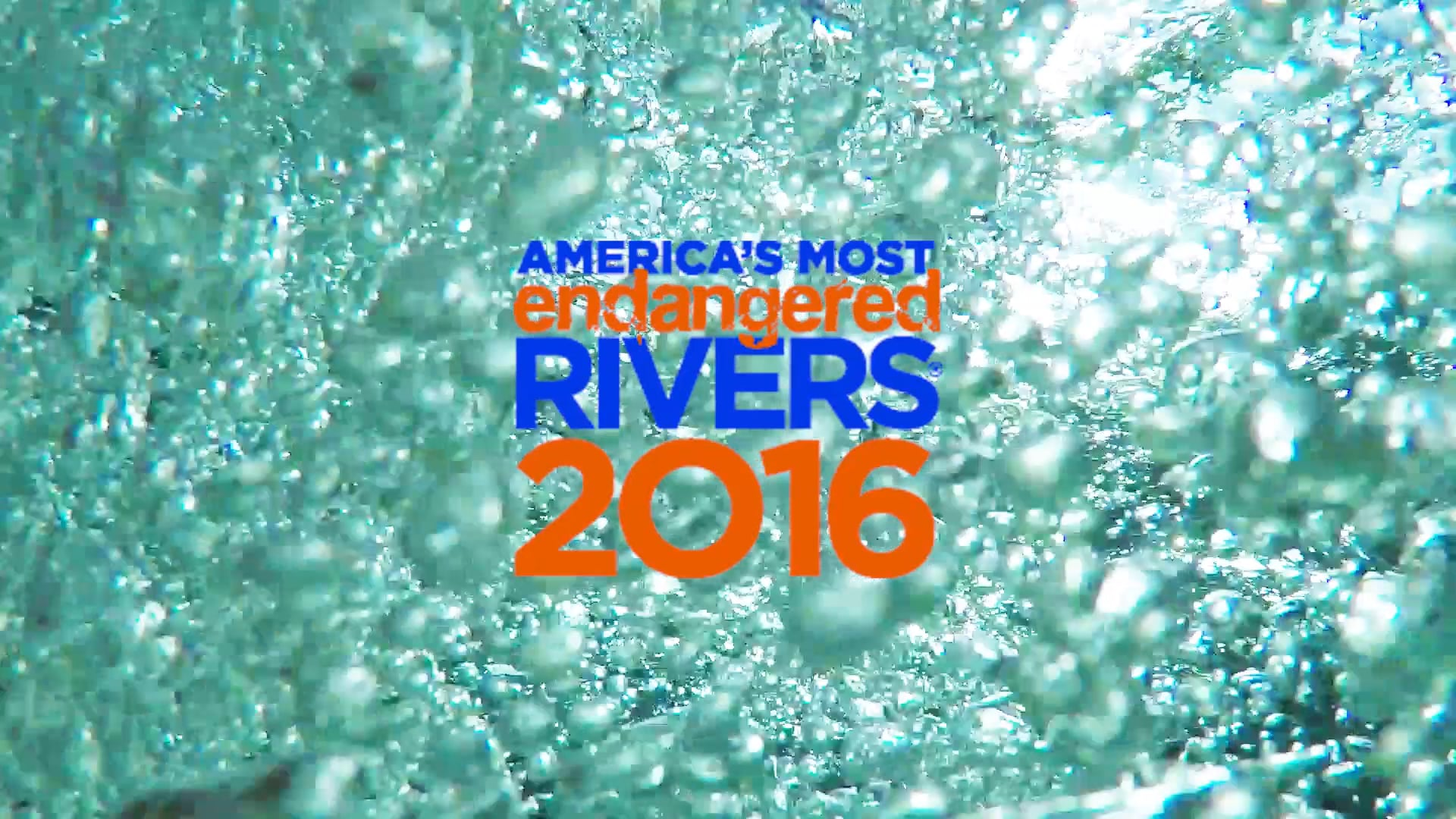 2016 MOST ENDANGERED RIVERS