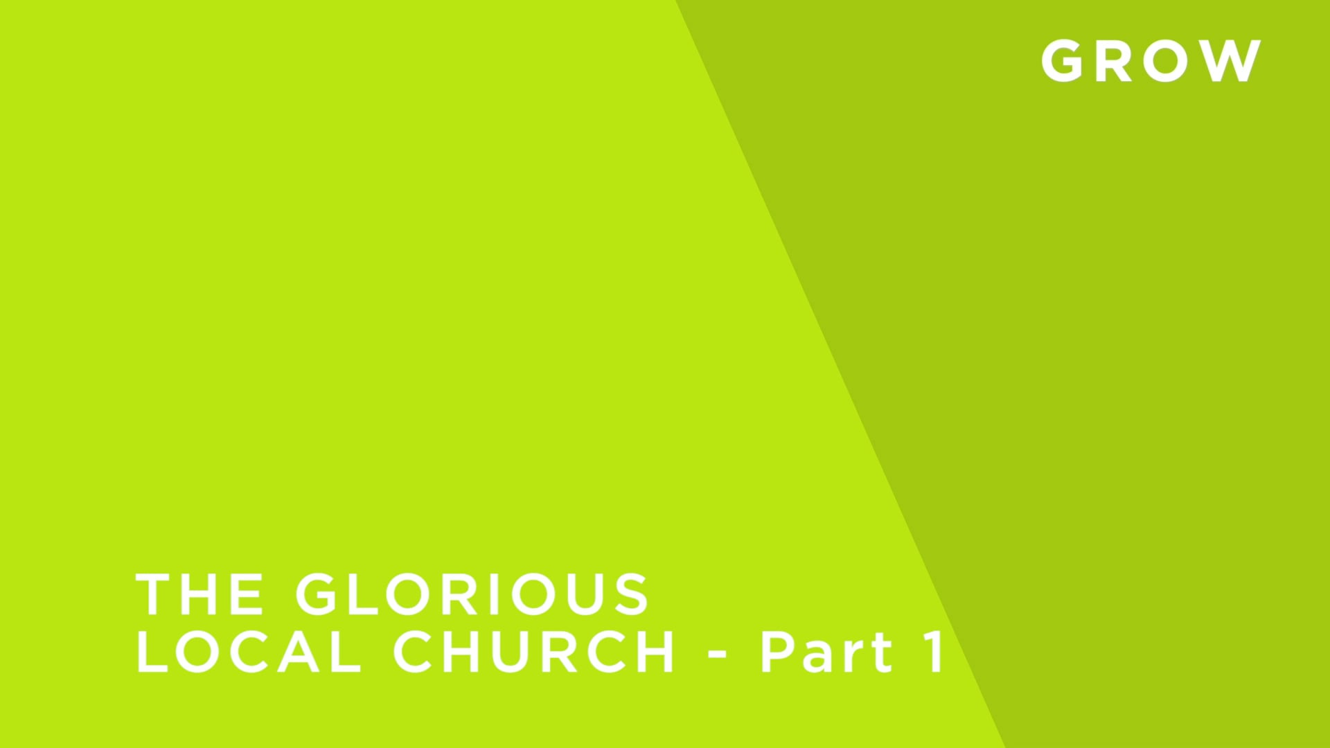 The Glorious Local Church - Part 1 - INTRODUCTION