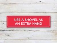 Use a Shovel as an Extra Hand
