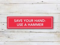 Save Your Hand - Use a Hammer
