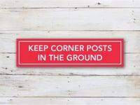 Keep Corner Posts in Ground