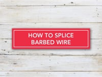 How to Splice Barbed Wire