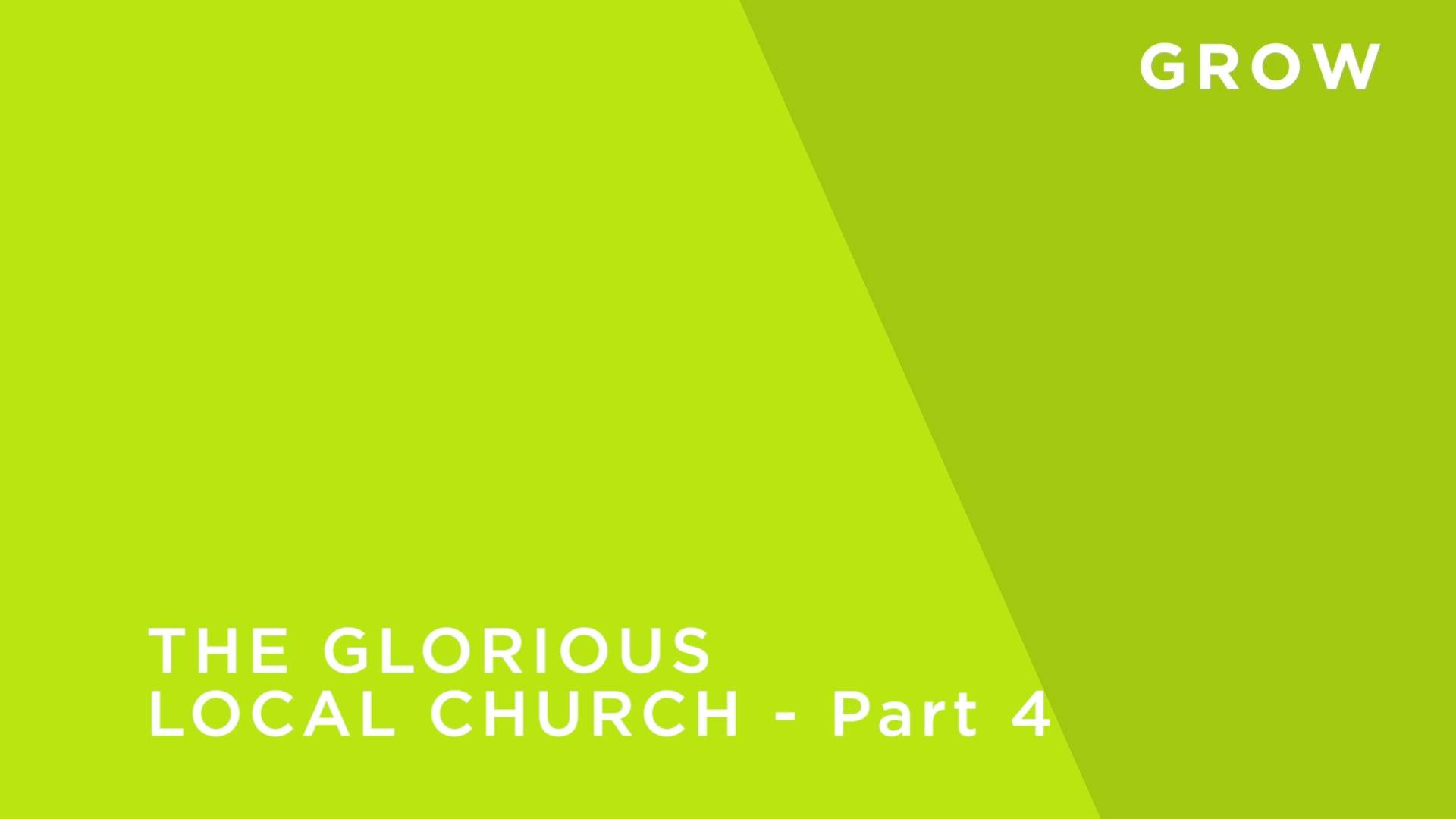 The Glorious Local Church - Part 4 - WHAT IS A CHURCH