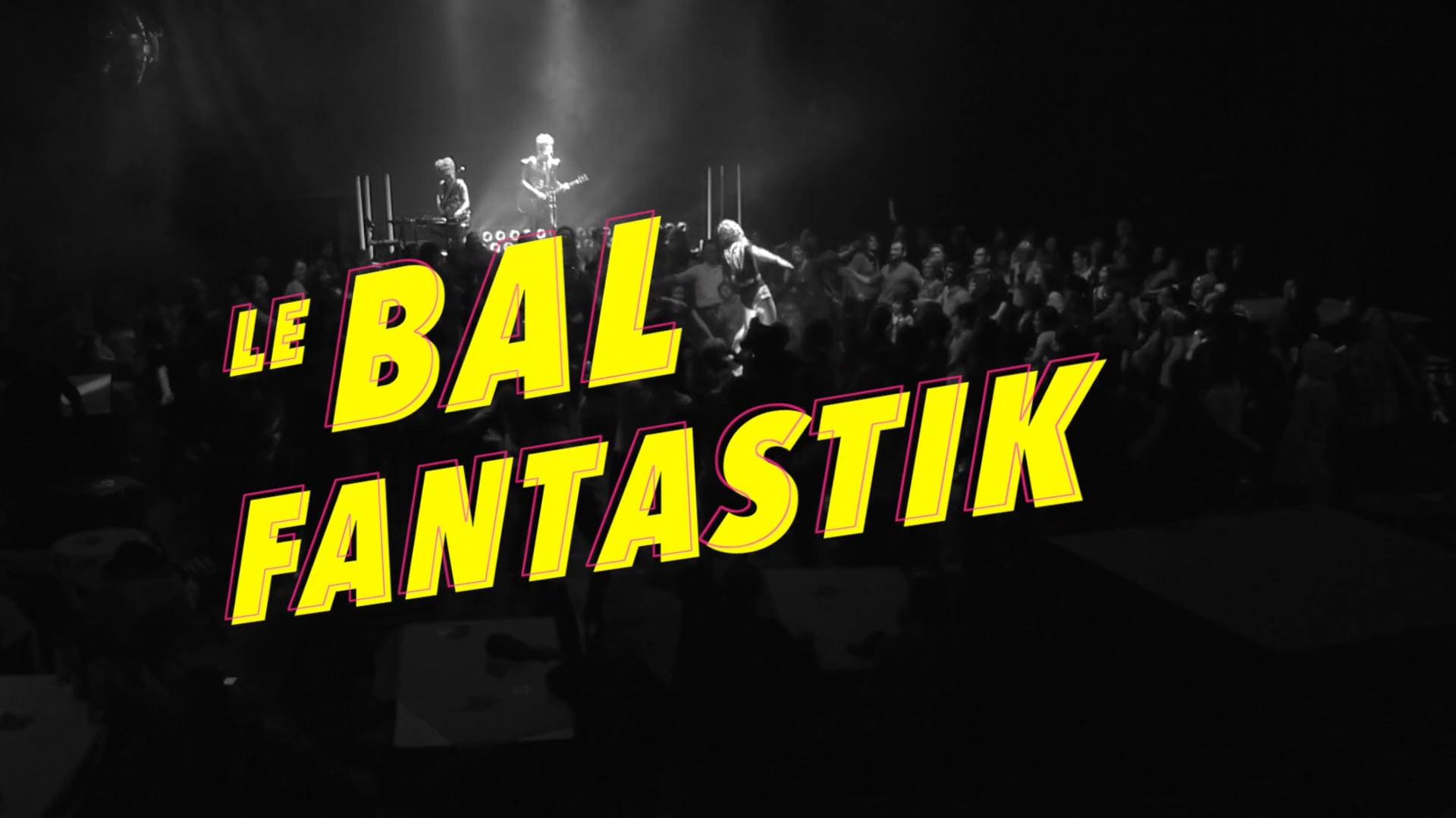 BAL FANTASTIK -Teaser