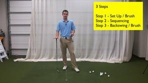 3 Step Plan - Brush, Sequence, Backswing