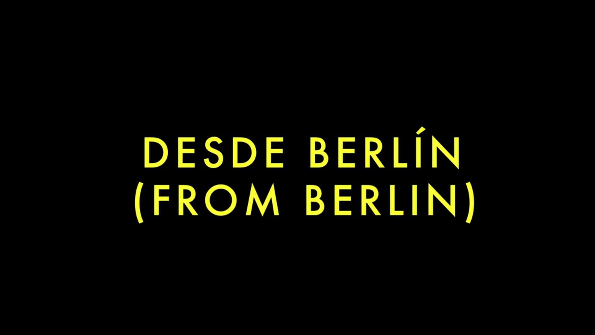 DESDE BERLÍN / Cortometraje