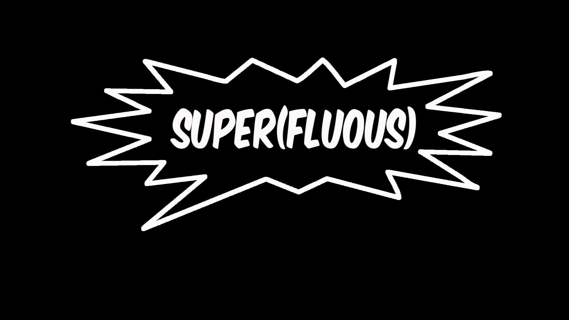 Super(fluous) Episode 1