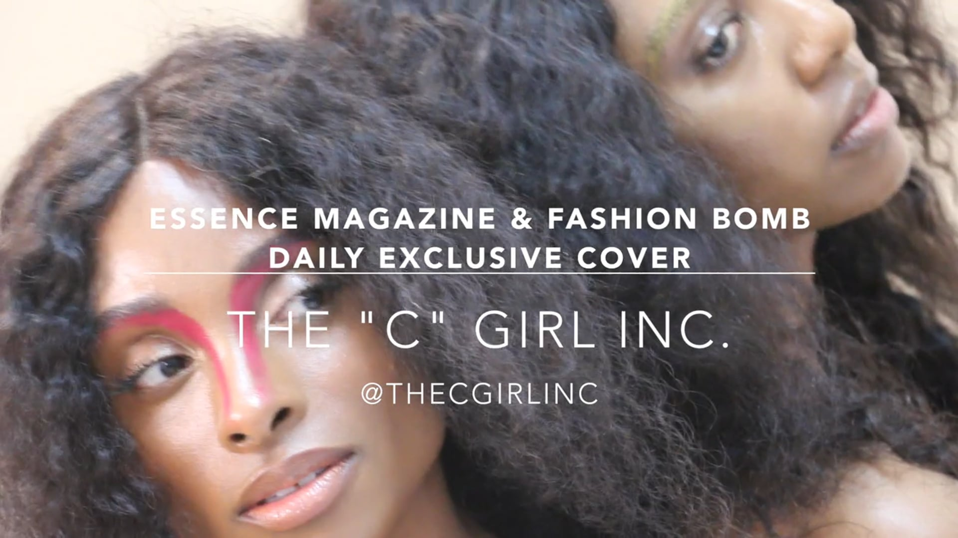 """Essence Magazine & Fashion Bomb Daily Exclusive Cover  - The """"C"""" Girl Inc. Campaign"""