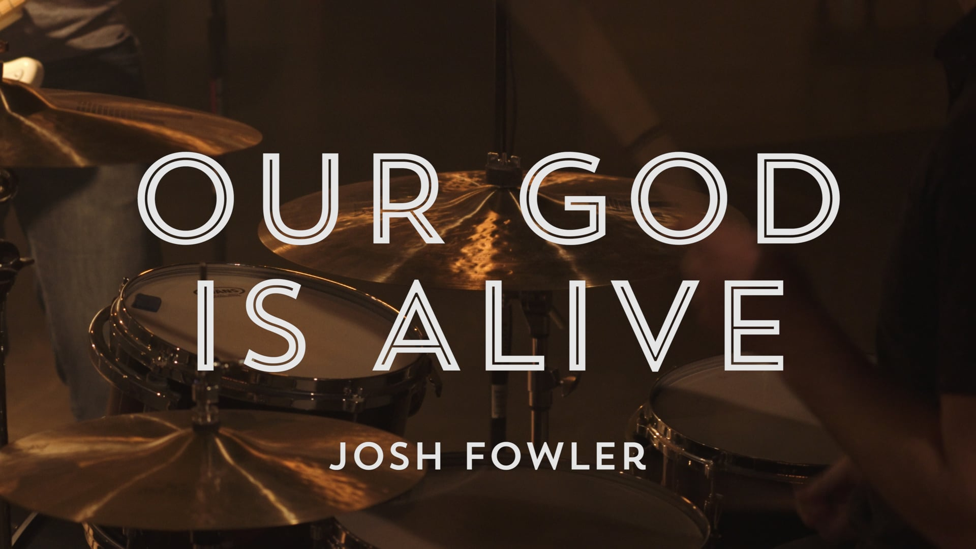 Our God Is Alive by Josh Fowler