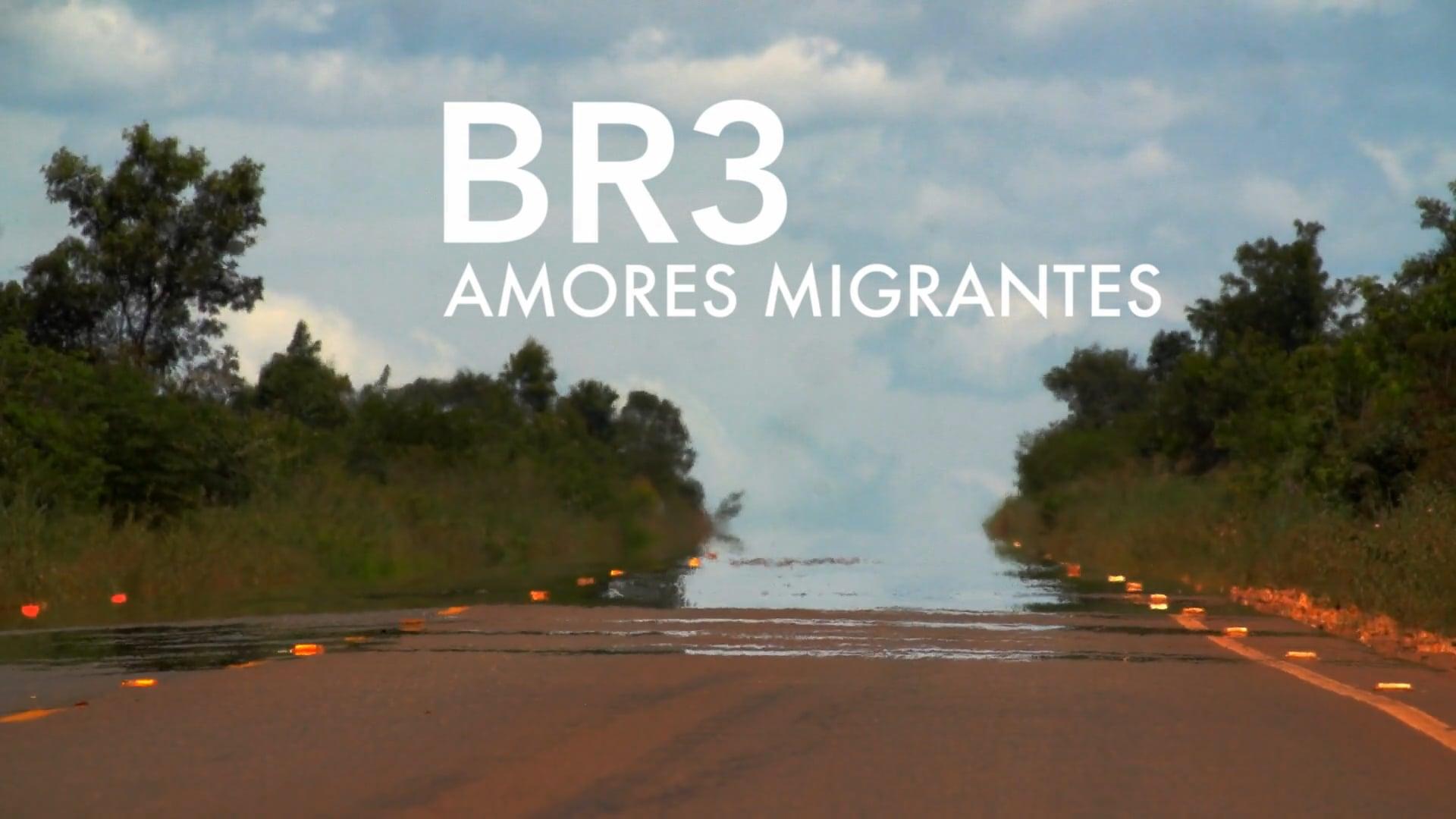 BR3: Amores Migrantes - Promo