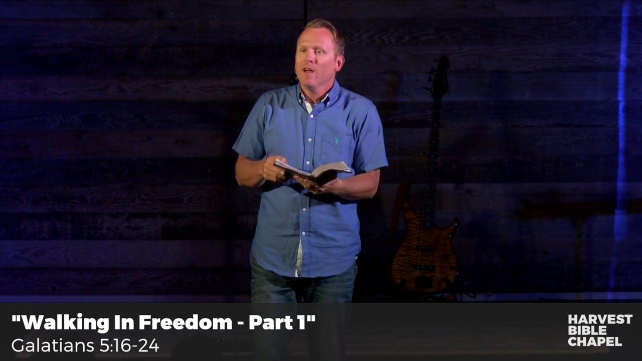 Walking In Freedom - Part 1