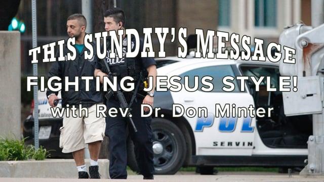 Fighting Jesus Style!