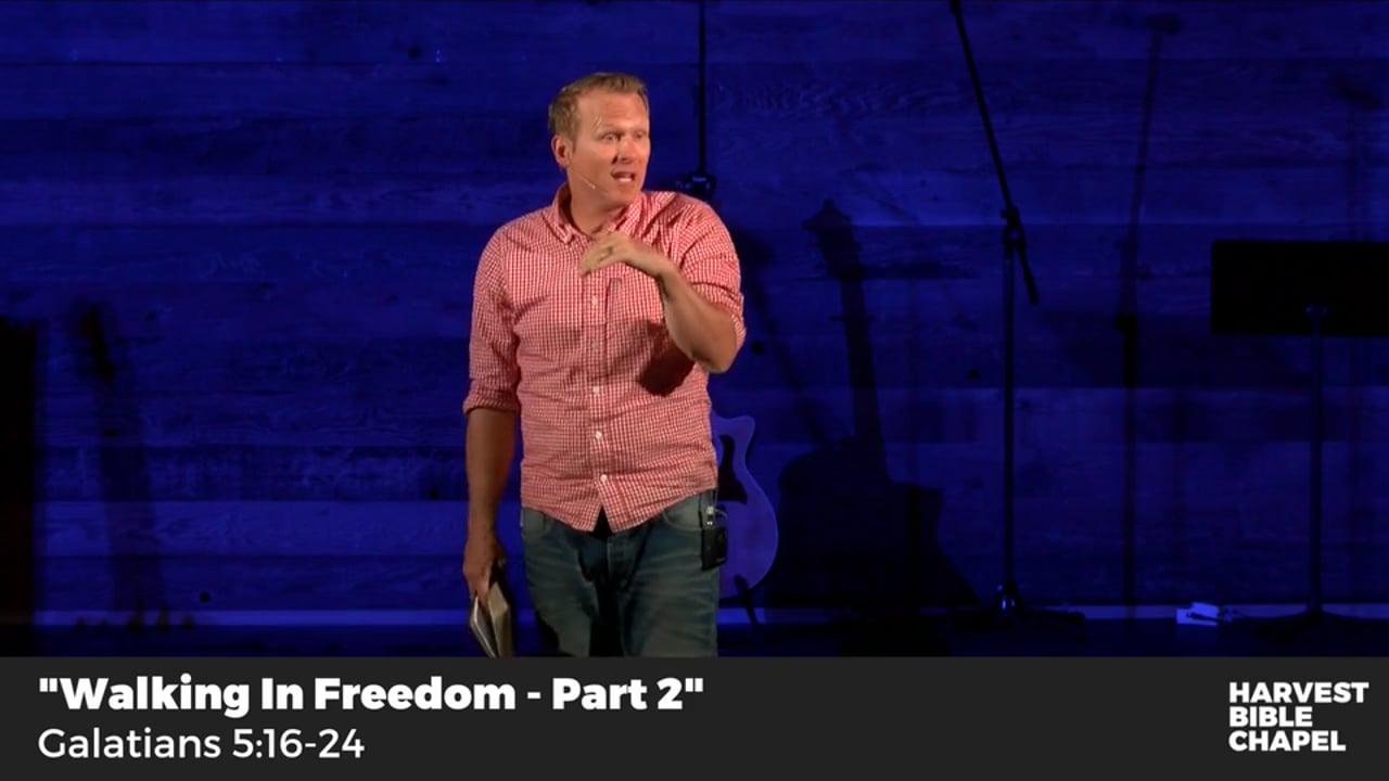 Walking In Freedom  - Part 2